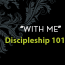 "Discipleship Is ""With Me"""